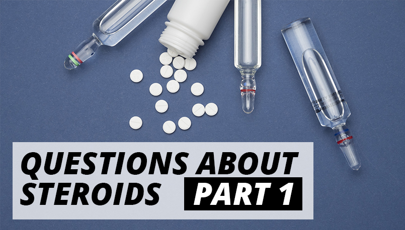 Questions about steroids Part 1